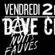 Soirée Dave Clarke & Friends à PARIS @ Nuits Fauves - Billets & Places