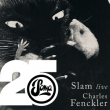 Soir�e SOMA RECORDS 25th ANNIVERSARY : SLAM (live) + CHARLES FENCKLER...