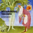Concert METAMORFOSI TRECENTO