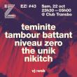 Soir�e EZ! #43 - TEMINITE, NIVEAU ZERO, TAMBOUR BATTANT, THE UNIK...