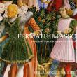 Concert FERMATE IL PASSO - AUX ORIGINES DE L'OPÉRA