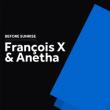 Soirée BEFORE SUNRISE : FRANÇOIS X & ANETHA