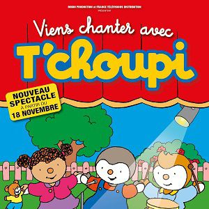 Spectacle VIENS CHANTER AVEC T'CHOUPI