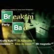 Soirée Break'in Bad : KRAFTY KUTS, Dj APHRODITE, DEEKLINE
