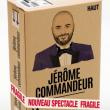 Spectacle JEROME COMMANDEUR